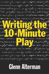 Writing the 10-Minute Play by Glenn Alterman