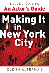 An Actor's Guide Making It in New York City by Glenn Alterman